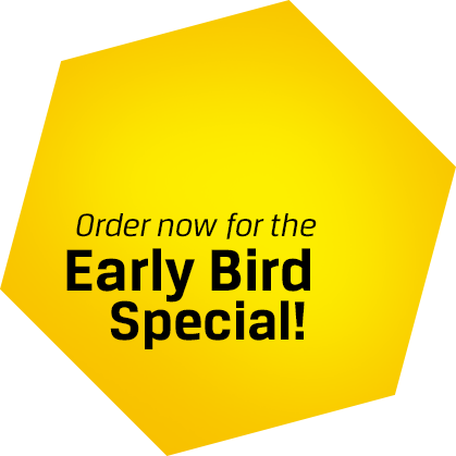 Order now for the Early Bird Special!